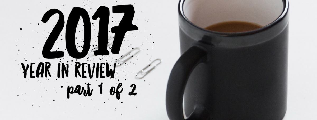 2017 Year in Review – Part 1 of 2 – How did I go this year?  How did you go this year?